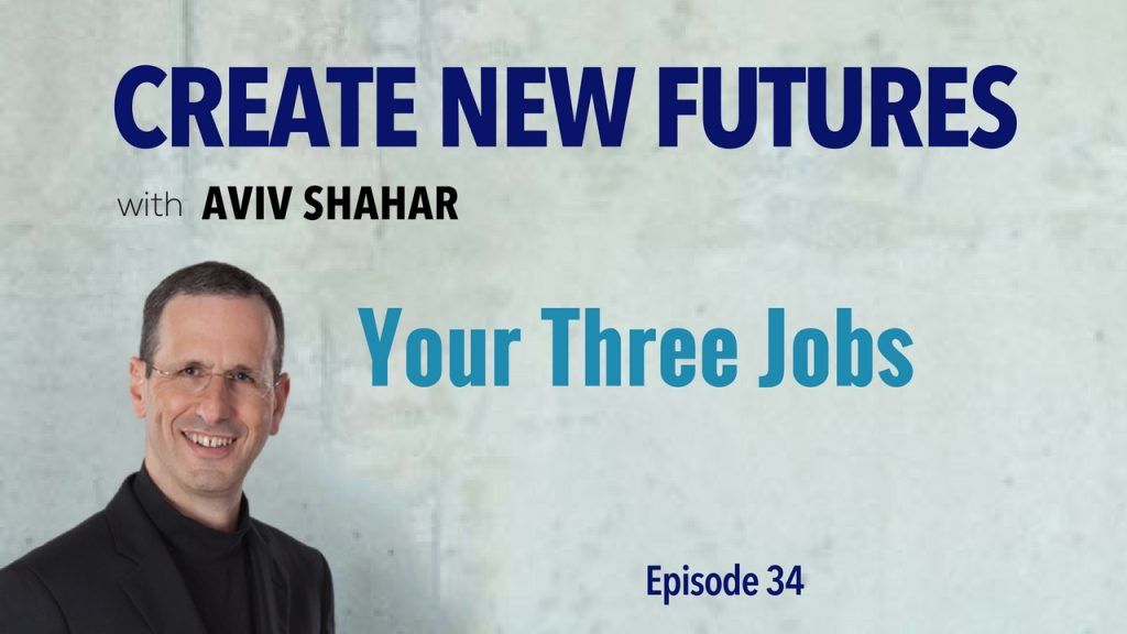 Your Three Jobs
