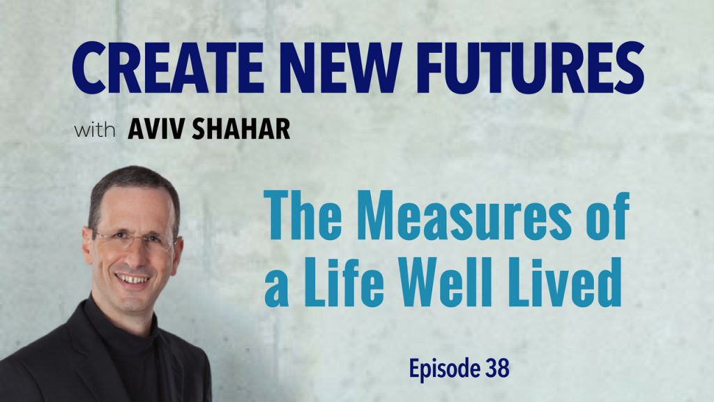 The Measures of a Life Well Lived