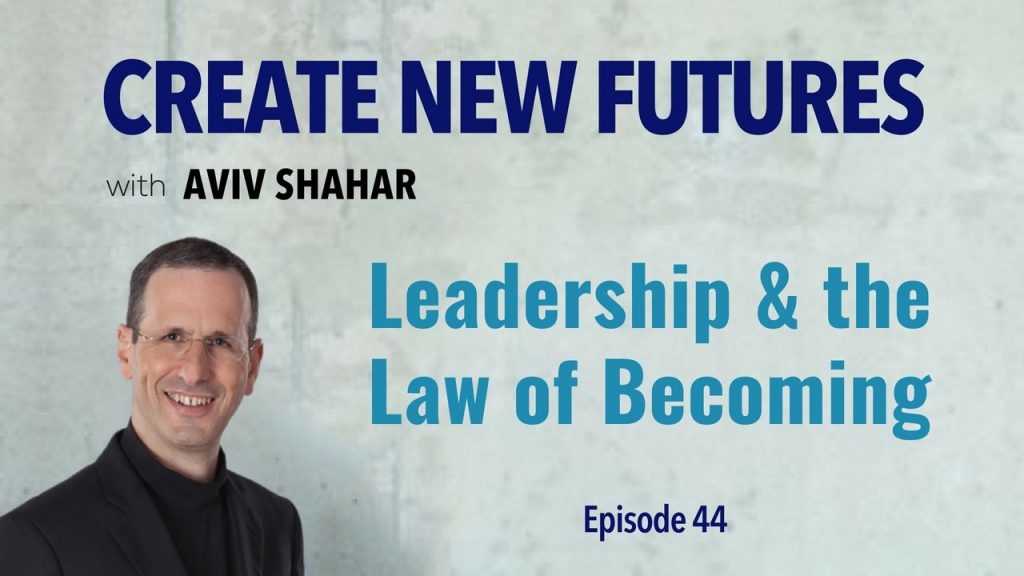Leadership & the Law of Becoming