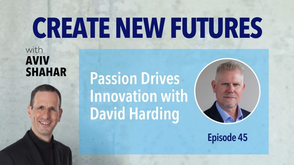 Passion Drives Innovation with David Harding