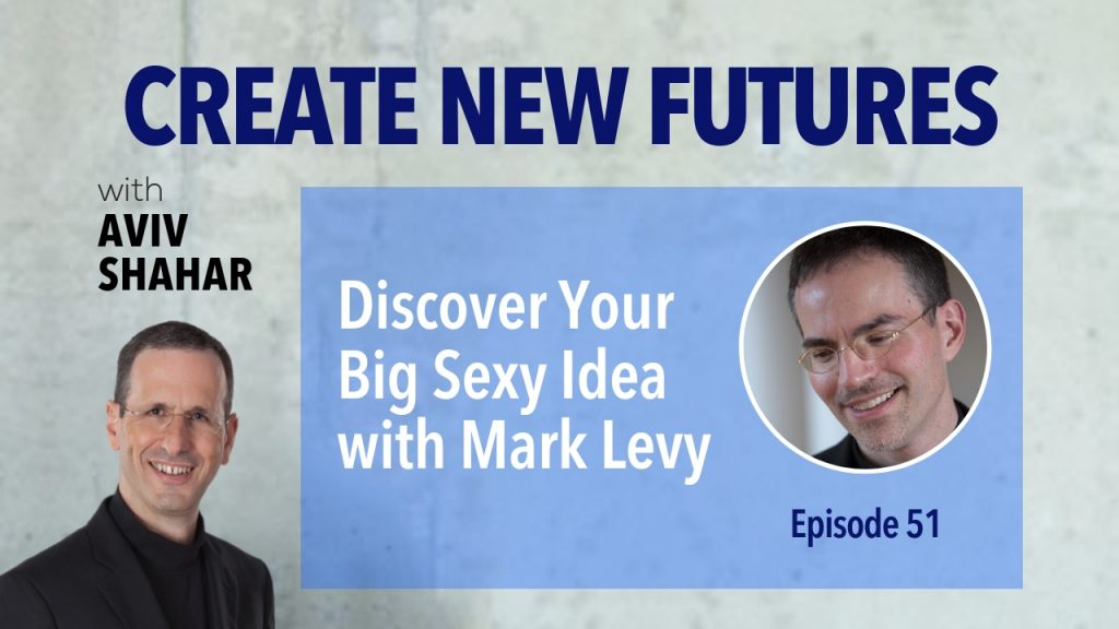 Discover Your Big Sexy Idea